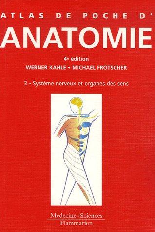 Atlas de poche d'anatomie : Tome 3, Système nerveux et organes des sens