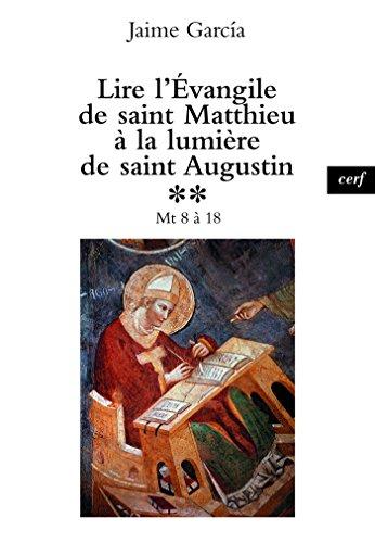 Lire l'Évangile de saint Matthieu à la lumière de saint Augustin, 2 (Epiphanie) par Jaime Garcia
