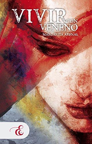 Vivir con Veneno por Margarita Arenas
