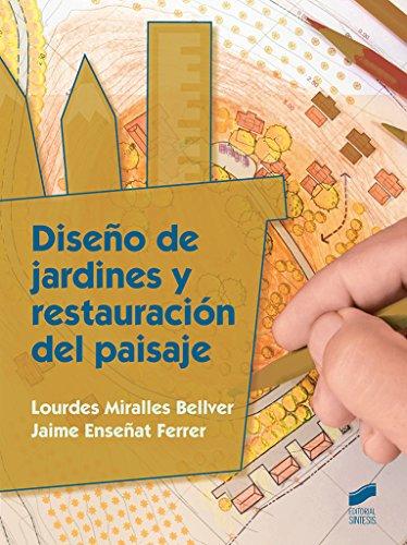 Diseño de jardines y restauración del paisaje (Agraria) por Lourdes/Enseñat Ferrer, Jaime Miralles Bellver