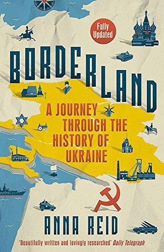 Borderland: A Journey Through the History of Ukraine por Anna Reid