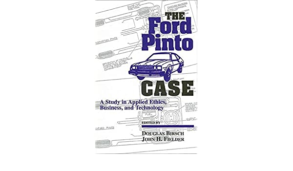 the ford pinto case a study in applied ethics