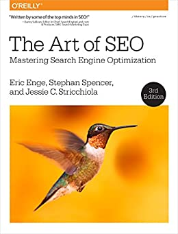 The Art of SEO: Mastering Search Engine Optimization by [Enge, Eric, Spencer, Stephan, Stricchiola, Jessie]