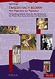 Tanzen nach Bildern: Vom Pilgertanz zur Popkultur. Fächerübergreifende Ideen für den Unterricht mit Musik, Tanz, Kunst, Sprache und Geschichte. Buch incl. CD - Ingrid Engel