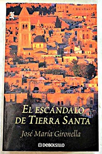Descargar Libro El escandalo de tierra santa de Jose Maria Gironella