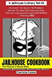 Jailhouse Cookbook: The Prisoner's Recipe Bible