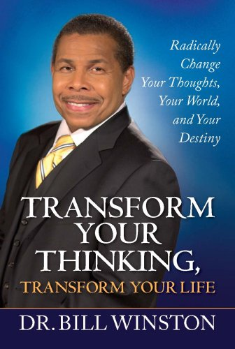 Transforming Your Thinking Tranforming Your Life Radically Change Your Thoughts Your World Your Destiny