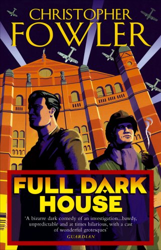 Full Dark House: (Bryant & May Book 1)