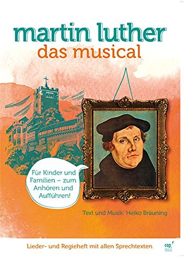 Martin Luther: Das Musical (Regie- und Liederheft)