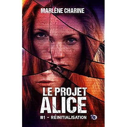 Le Projet Alice: 1 - Réinitialisation (Collection du Fou)
