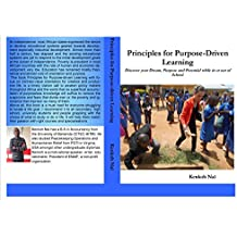 Principles for Purpose-driven Learning: Discover your Dream, Purpose and Potential while in or out of School. (Purpose-driven series Book 1) (English Edition)