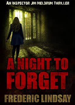 A Night to Forget (Inspector Jim Meldrum Thriller series) by [Lindsay, Frederic]