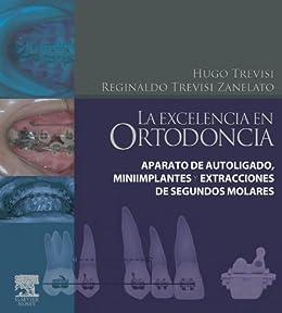 La excelencia en ortodoncia: Aparato de autoligado, miniimplantes ...