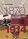 La république imaginée. 1870-1914: 1870-1914 par Duclert