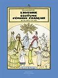 L'Histoire du costume féminin français - De l'an 1037 à l'an 1870