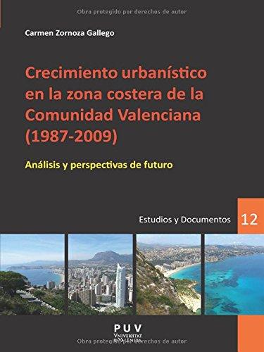 Descargar Libro Crecimiento urbanístico en la zona costera de la Comunidad Valenciana (1987-2009): Análisis y perspectivas de futuro (Desarrollo Territorial.) de Carmen Zornoza Gallego