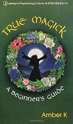 True Magick: A Beginner's Guide