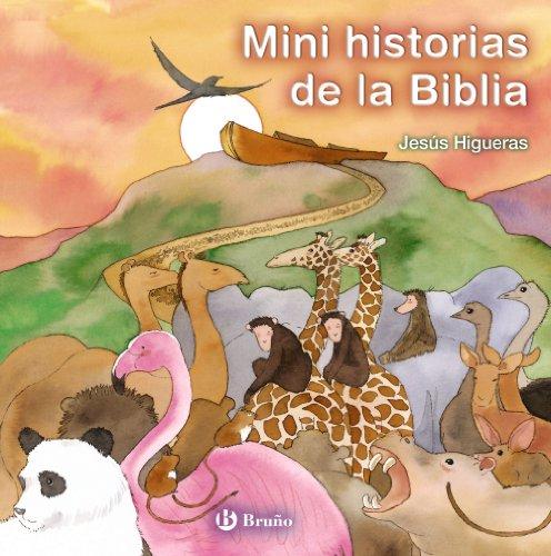 Mini historias de la Biblia (Castellano - A Partir De 6 Años - Religión) por Jesús Higueras Esteban