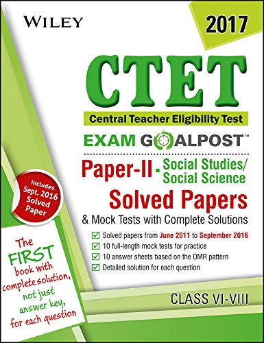Wiley's CTET Exam Goalpost, Paper II, Social Studies / Social Science, Class VI-VIII, 2017: Solved Papers & Mock Tests with Complete Solutions