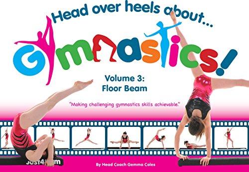 Head Over Heels Gymnastics Volume 3: Floor Beam [Book]: 1 por Gemma Coles