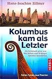 Kolumbus kam als Letzter: Als Gr??nland gr??n war: Wie Kelten und Wikinger Amerika besiedelten. Fakten, Funde, neue Theorien by Hans-Joachim Zillmer (2009-04-06)
