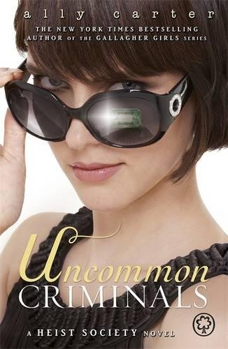 Uncommon Criminals: Book 2 (Heist Society)