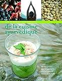 Les plaisirs gourmands de la cuisine ayurvédique - 60 recettes bienfaisantes en harmonie avec la nature