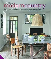 Modern Country: Inspiring Interiors for Contemporary Country Living by Caroline Clifton-Mogg (2014-09-18)