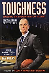 Toughness: Developing True Strength On and Off the Court by Bilas, Jay (2013) Gebundene Ausgabe