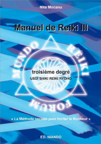 Manuel de Reiki III - Troisième degré par Nita Mocanu