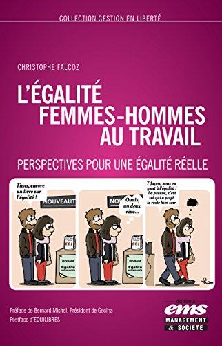 L'égalité femmes-hommes au travail: Perspectives pour une égalité réelle (Gestion en Liberté) par Christophe FALCOZ