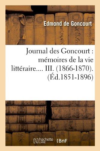 Journal des Goncourt : mémoires de la vie littéraire. Tome III. (Éd.1851-1896) par Edmond de Goncourt