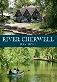 River Cherwell by Jean Stone (2014) Paperback