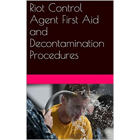 Riot Control Agent First Aid and Decontamination Procedures (English Edition)
