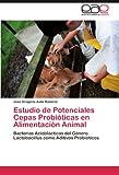 Estudio de Potenciales Cepas Probióticas en Alimentación Animal