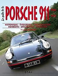 Le guide de la Porsche 911 : 1964-1973