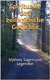 Spirituelle und zeitkritische Gedichte: Mythen, Sagen und Legenden
