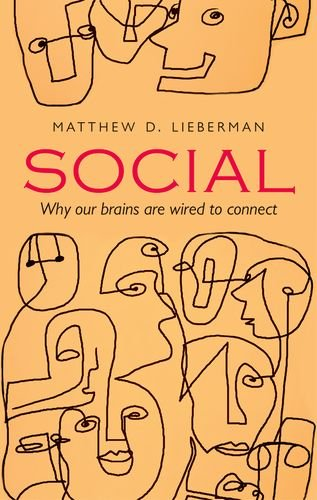 Social: Why our brains are wired to connect por Matthew D. Lieberman