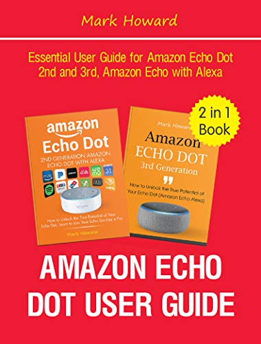 Amazon Echo Dot User Guide: Essential User Guide for Amazon Echo ...
