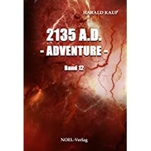 2135 A.D. Adventure (Neuland Saga 12)