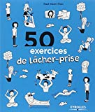 50 exercices pour lâcher-prise