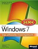 Microsoft Windows 7 - Das offizielle Trainingsbuch, Jubiläumsausgabe zum Sonderpreis: Machen Sie sich fit für Windows 7!