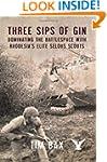Three Sips of Gin. Dominating the Bat...