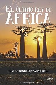 El último rey de África par José Antonio Quesada Coves