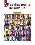 Telecharger Livres Atlas des noms de famille d hier a aujourd hui (PDF,EPUB,MOBI) gratuits en Francaise