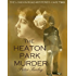 THE HEATON PARK MURDER a gripping detective mystery (The London Road Mysteries Book 2)