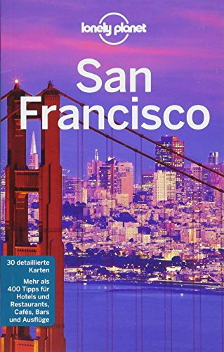 Lonely Planet Reiseführer San Francisco (Lonely Planet Reiseführer Deutsch)