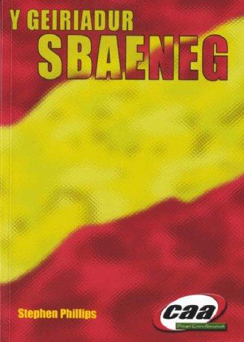 Geiriadur Sbaeneg, Y (Sbaeneg-Cymraeg, Cymraeg-Sbaeneg) por Stephen Phillips