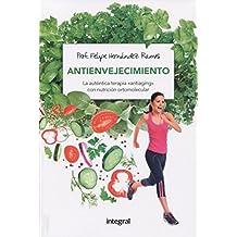 """Antienvejecimiento. La auténtica terapia """"antiaging"""" con nutrición ortomolecular (ALIMENTACION)"""