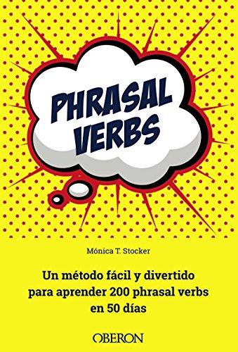 Phrasal verbs : un método fácil y divertido para aprender 200 phrasal verbs en 50 días